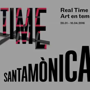 REAL TIME at Arts Santa Mònica